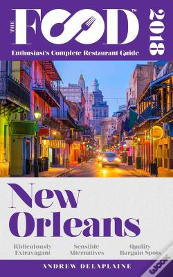 Wook.pt - New Orleans - 2018 - The Food Enthusiast'S Complete Restaurant Guide