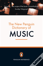 New Penguin Dictionary Of Music