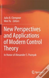 New Perspectives And Applications Of Modern Control Theory