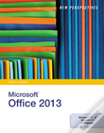 New Perspectives On Microsoft(R) Office 2013, First Course