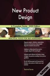 New Product Design A Complete Guide - 2020 Edition
