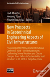 New Prospects In Geotechnical Engineering Aspects Of Civil Infrastructures