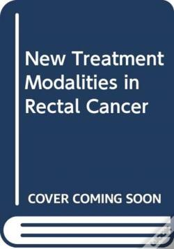 Wook.pt - New Treatment Modalities In Rectal Cancer