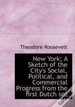 New York; A Sketch Of The City'S Social,