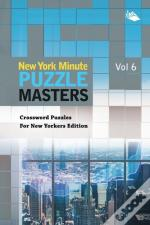 New York Minute Puzzle Masters Vol 6
