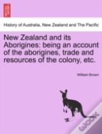 New Zealand And Its Aborigines: Being An