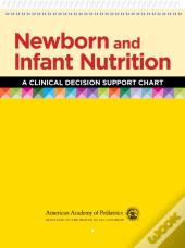 Newborn And Infant Nutrition: A Clinical Decision Support Chart