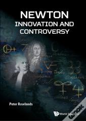 Newton  Innovation And Controversy