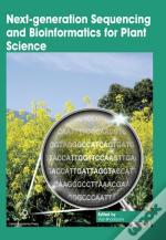Next-Generation Sequencing And Bioinformatics For Plant Science