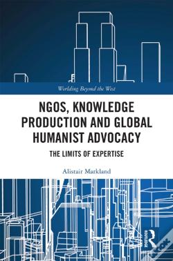 Wook.pt - Ngos, Knowledge Production And Global Humanist Advocacy