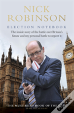 Nick Robinson'S Election Notebook