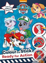 Nickelodeon Paw Patrol Colour And Stick: Ready For Action