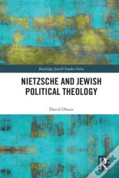 Nietzsche And Jewish Political Theology