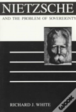 Nietzsche And The Problem Of Sovereignty