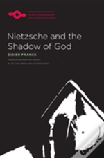 Nietzsche And The Shadow Of God