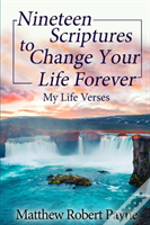 Nineteen Scriptures To Change Your Life Forever