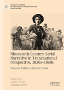 Nineteenth-Century Serial Narrative In Transnational Perspective, 1830s-1860s