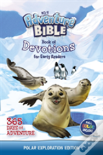 Nirv Adventure Bible Book Of Devotions For Early Readers: Polar Exploration Edition