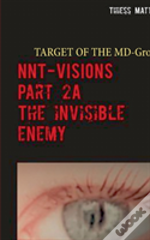 Nnt-Visions The Invisible Enemy