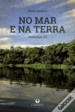 No Mar e na Terra, Vol. III
