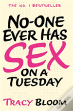 No One Ever Has Sex On A Tuesday