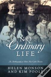 No Ordinary Life: An Autobiography Of He