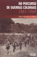 No Percurso das Guerras Coloniais 1961-1969