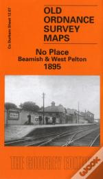 No Place, Beamish And West Pelton 1895