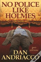 No Police Like Holmes - Second Edition