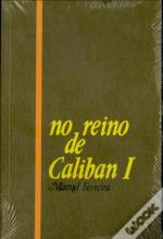 No Reino de Caliban I
