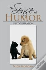 No Sense Of Humor: Next Generation
