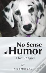 No Sense Of Humor