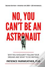 No, You Can'T Be An Astronaut