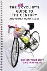 Noncyclist'S Guide To The Century And Other Road Races