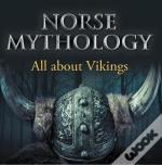 Norse Mythology: All About Vikings