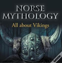 Wook.pt - Norse Mythology: All About Vikings