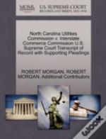 North Carolina Utilities Commission V. Interstate Commerce Commission U.S. Supreme Court Transcript Of Record With Supporting Pleadings