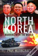 North Korea - Warring With The World
