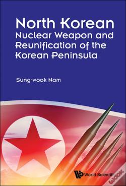 Wook.pt - North Korean Nuclear Weapon And Reunification Of The Korean Peninsula