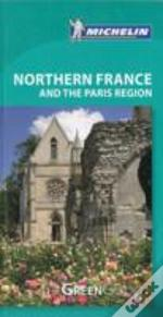 Northern France & The Paris Region Green Guide