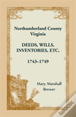 Northumberland County, Virginia Deeds, Wills, Inventories Etc., 1743-1749