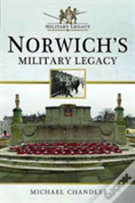 Norwich'S Military Legacy