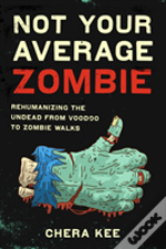 Not Your Average Zombie