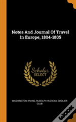 Notes And Journal Of Travel In Europe, 1804-1805