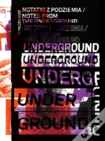 Notes From The Underground (Notatki Z Podziemia)