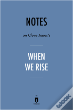 Notes On Cleve Jones'S When We Rise By Instaread