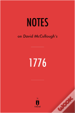 Notes On David Mccullough'S 1776 By Instaread