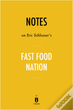 Notes On Eric Schlosser'S Fast Food Nation By Instaread