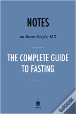 Notes On Jason Fung'S Md The Complete Guide To Fasting By Instaread