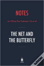 Notes On Olivia Fox Cabane'S & Et Al The Net And The Butterfly By Instaread